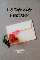 Couverture du livre « Le dernier facteur » de Virginie Paquier aux éditions Virginie Paquier
