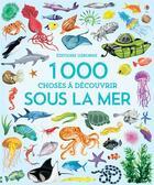 Couverture du livre « 1000 choses à découvrir ; sous la mer » de Jessica Greenwell et Nikki Dyson aux éditions Usborne