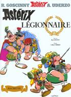 Couverture du livre « Astérix T.10 ; Asterix légionnaire » de Rene Goscinny et Albert Uderzo aux éditions Hachette