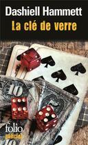 Couverture du livre « La clé de verre » de Dashiell Hammett aux éditions Gallimard