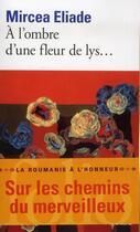Couverture du livre « À l'ombre d'une fleur de lys... » de Mircea Eliade aux éditions Gallimard