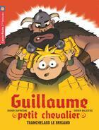 Couverture du livre « Guillaume petit chevalier t.4 ; tranchelard le brigand » de Didier Dufresne aux éditions Pere Castor