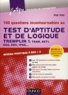 Couverture du livre « 100 questions incontournables pour les tests d'aptitudes et de logique » de Pge-Pgo et Navid Hedayati aux éditions Dunod