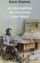 Couverture du livre « La conception de l'homme chez Marx » de Erich Fromm aux éditions Rivages