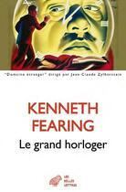 Couverture du livre « Le grand horloger » de Fearing Kenneth aux éditions Belles Lettres