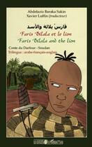 Couverture du livre « Faris Bilala et le lion ; conte du Darfour - Soudan » de Abdelaziz Baraka Sakin aux éditions L'harmattan