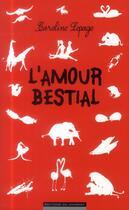 Couverture du livre « L'amour bestial » de Caroline Lepage aux éditions Editions Du Moment
