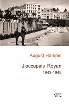 Couverture du livre « J'occupais Royan 1943-1945 » de August Hampel aux éditions Croit Vif
