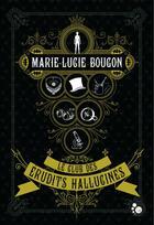 Couverture du livre « Le club des érudits hallucinés » de Marie-Lucie Bougon aux éditions Chat Noir