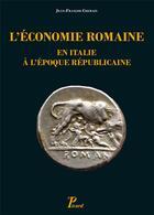 Couverture du livre « L'économie romaine en Italie à l'époque républicaine » de Jean-Francois Chemain aux éditions Picard