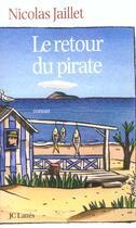 Couverture du livre « Le Retour Du Pirate » de Nicolas Jaillet aux éditions Lattes
