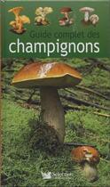 Couverture du livre « Guide complet des champignons » de Collectif aux éditions Selection Du Reader's Digest