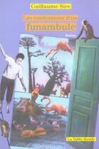 Couverture du livre « Les confessions d'un funambule » de Guillaume Sire aux éditions Table Ronde