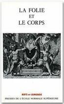 Couverture du livre « La folie et le corps » de Jean Ceard aux éditions Rue D'ulm