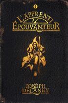 Couverture du livre « L'épouvanteur T.1 ; l'apprenti épouvanteur » de Joseph Delaney aux éditions Bayard Jeunesse