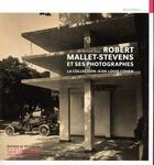 Couverture du livre « Robert Mallet-Stevens et ses photographes ; la collection Jean-Louis Cohen » de Richard Klein aux éditions Patrimoine