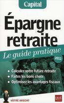 Couverture du livre « Épargne retraite ; le guide pratique (édition 2011) » de Anna Dubreuil et Eric Giraud aux éditions Prat