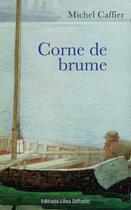 Couverture du livre « Corne de brume » de Michel Caffier aux éditions Libra Diffusio