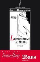 Couverture du livre « Le monument au mort » de Alexis Ragougneau aux éditions Viviane Hamy