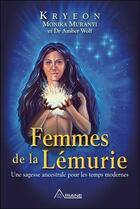 Couverture du livre « Femmes de la Lémurie ; une sagesse ancestrale pour les temps modernes » de Kryeon et Monika Muranyi aux éditions Ariane