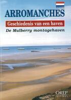 Couverture du livre « Arromanches, geschiedenis van een haven » de Alain Ferrand aux éditions Orep