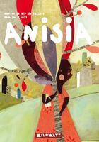 Couverture du livre « Anisia » de Marion Le Hir De Fallois aux éditions Kilowatt