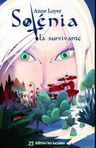Couverture du livre « Solénia, la survivante » de Anne Loyer aux éditions Les Lucioles