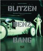 Couverture du livre « Blitzen benz bang ; mixed media, sculptures, commissioned works » de Renate Wiehager aux éditions Hatje Cantz