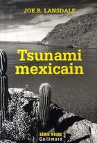 Couverture du livre « Tsunami mexicain » de Joe R. Lansdale aux éditions Gallimard