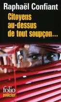 Couverture du livre « Citoyens au dessus de tout soupçon... » de Raphael Confiant aux éditions Gallimard