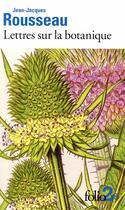 Couverture du livre « Lettres sur la botanique » de Jean-Jacques Rousseau aux éditions Gallimard