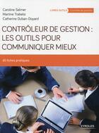 Couverture du livre « Contrôleur de gestion ; les outils pour communiquer mieux » de Caroline Selmer et Martine Trabelsi et Catherine Duban aux éditions Eyrolles