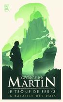 Couverture du livre « Le trône de fer T.3 ; la bataille des rois » de George R. R. Martin aux éditions J'ai Lu