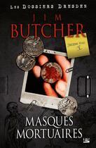 Couverture du livre « Les dossiers Dresden T.5 ; masques mortuaires » de Jim Butcher aux éditions Bragelonne