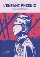 Couverture du livre « L'enfant phoenix ou le bombardement de Tokyo vecu par Andy Takeshi » de Minetaro Mochizuki et Ira Ishida aux éditions Le Lezard Noir