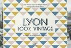 Couverture du livre « 100% VINTAGE ; Lyon ; à travers la carte postale ancienne » de Francis Guyot aux éditions Herve Chopin