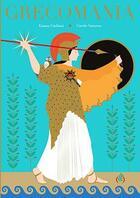 Couverture du livre « Grecomania » de Carole Saturno et Emma Giuliani aux éditions Des Grandes Personnes
