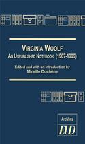 Couverture du livre « Virginia Woolf ; an unpublished notebook (1907-1909) » de Mireille Duchene aux éditions Pu De Dijon
