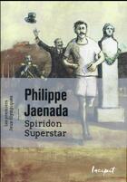 Couverture du livre « Spiridon superstar ; les premiers jeux olympiques » de Philippe Jaenada aux éditions Steinkis