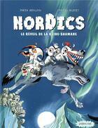 Couverture du livre « Nordics T.2 ; le réveil de la reine Shamane » de Fabien Grolleau et Thomas Gilbert aux éditions Sarbacane
