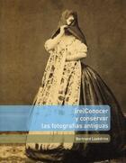 Couverture du livre « (re)conocer y conservar las fotografias antiguas » de Bertrand Lavedrine aux éditions Cths Edition