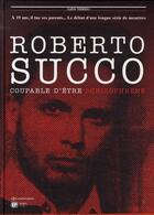 Couverture du livre « Roberto Succo ; coupable d'être schizophrène » de Ilaria Trondoli aux éditions Ep Media