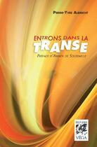 Couverture du livre « Entrons dans la transe » de Pierre-Yves Albrecht aux éditions Vega