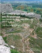 Couverture du livre « Défendre un oppidum en Provence ; les Caisses de Jean-Jean à Mouriès » de Collectif aux éditions Errance