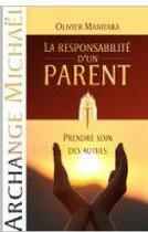 Couverture du livre « La responsabilité d'un parent ; prendre soin des autres (Archange Michaël) » de Olivier Manitara aux éditions Essenia