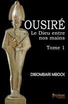 Couverture du livre « Ousiré, le dieu entre nos mains » de Dibombari Mbock aux éditions Kiyikaat