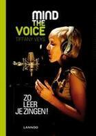 Couverture du livre « Mind the voice » de Tiffany Veys aux éditions Uitgeverij Lannoo