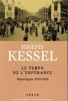 Couverture du livre « Le temps de l'espérance ; reportages 1919-1929 » de Joseph Kessel aux éditions Tallandier