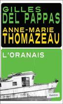 Couverture du livre « L'Oranais » de Anne-Marie Thomazeau et Gilles Del Pappas aux éditions Vanloo
