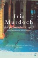 Couverture du livre « The Philosopher's Pupil » de Iris Murdoch aux éditions Random House Digital